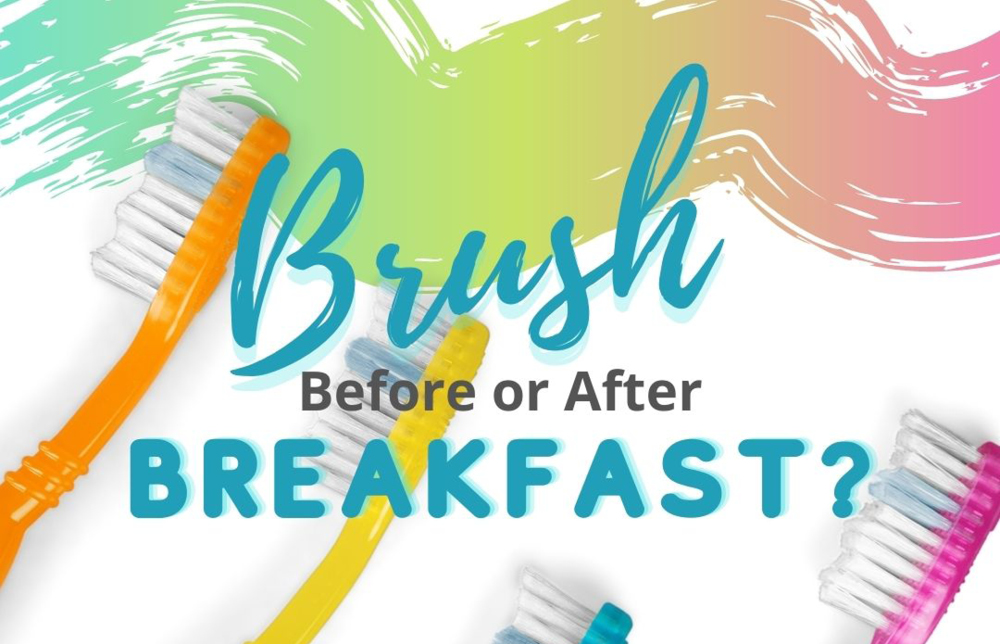 Should You Brush Your Teeth Before or After Breakfast?